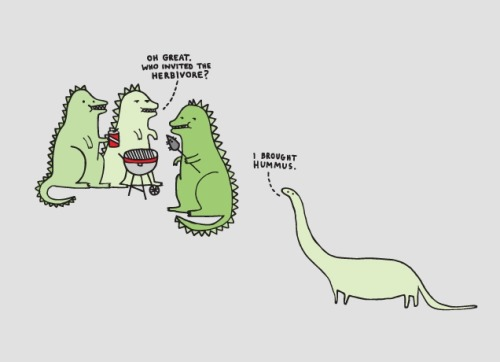 I am not quite ready to go back to college, and be the group of dinos eating the beef surrounded by the veggies.