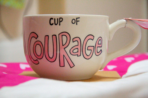 Cup Of Courage