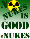 "Samantha Hurley ""No Nukes Is Good Nukes"" A simple poster with a green background gradient, and the text ""No Nukes is Good Nukes."" (A play on the pun ""no news is good news"".) Text is green, in a stencil font, and the O in ""No"" is the radiation symbol with a line through it."