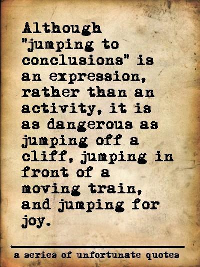 Jumping Conclusions Quotes Funny Amazing Jumping To Conclusions Quotes