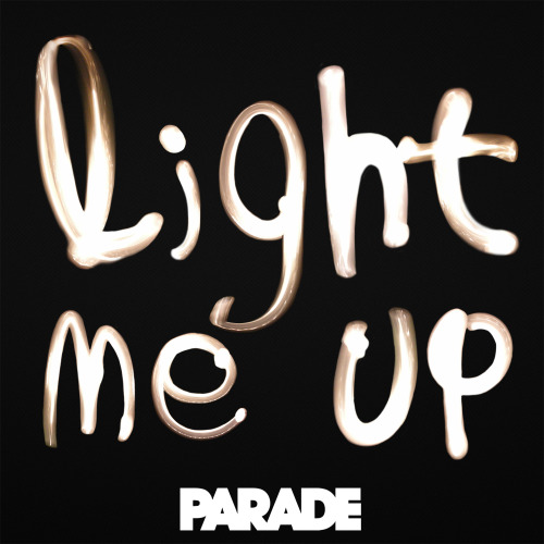 PARADE LIGHT ME UP