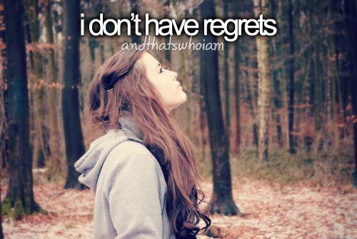 Done I I Had Regret Regret Wen Dont Chance Things Have I I Do I Things Didnt