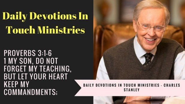 Daily Devotions In Touch Ministries - Charles Stanley