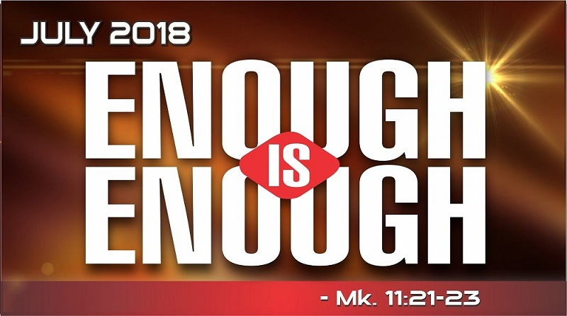 Winners Church Prophetic Focus for July 2018 'Enough Is Enough