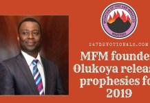 MFM founder, Olukoya releases prophesies for 2019