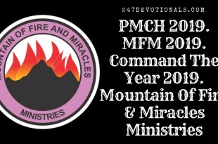 PMCH 2019. MFM 2019. Command The Year 2019. Mountain Of Fire & Miracles Ministries