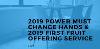 2019 Power Must Change Hands & 2019 First Fruit Offering Service