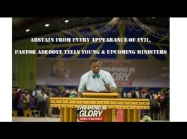 Sermon By Pastor E A Adeboye Abstain from every appearance of evil