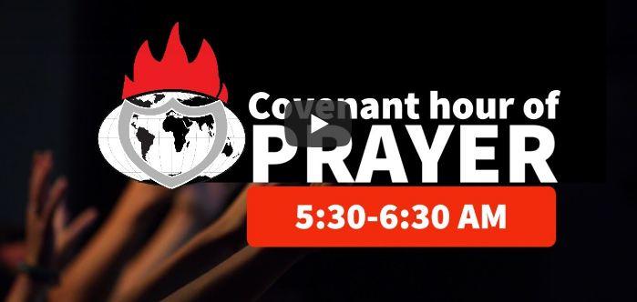 COVENANT HOUR OF PRAYER COVENANT HOUR OF PRAYER