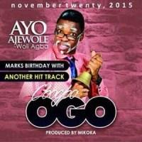Music: Gbogbo OGO -Ayo ajewole (Woli Agba)