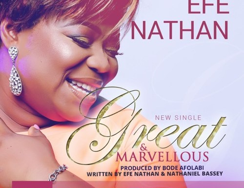 #GospelVibes : Great and Marvellous God -Efr Nathan FT Nathaniel Bassey @efediva || 247GvibeS