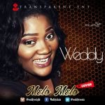 #GospelVibes : MELO MELO (COVER) – WEDDY || Free Download || 247GvibeS