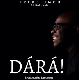 #GospelVibes : Dara - Freke Umoh [Prod. By Drobeatz] | @freke_live | Free Download
