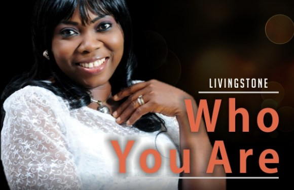 #GospelVibes : Who You Are – Living Stone @abylivingstone || Free Download