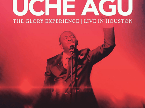 #GospelVibes : 'The Glory Experience Deluxe Edition'  –  Uche Agu @double2uche