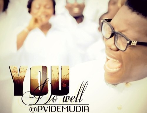 #GospelVibes : You Do Well – Pv Idemudia @pvidemudia || Free Download