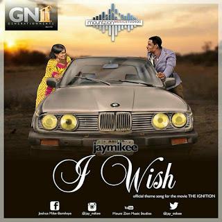#GospelVibes : I Wish – Jay Mike Bamiloye @jay_mikee