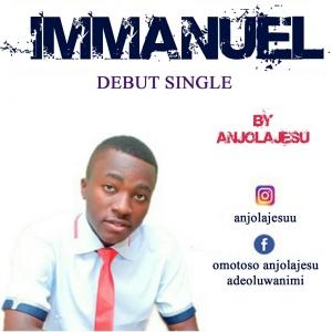 #Lyrics : Immanuel – Anjolajesu {@anjolajesuu} | cc @akomolafeisdon @pricherman116
