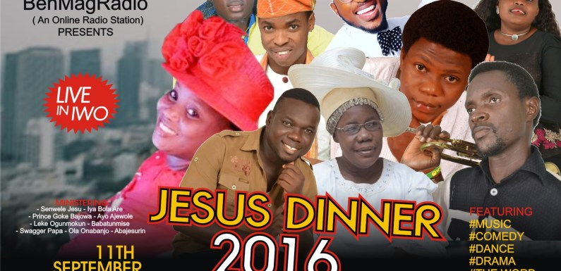 "#Event :  BenMagRadio Presents Music & Award Concert Tagged: ""JESUS DINNER 2016"" @BenmagRadio"