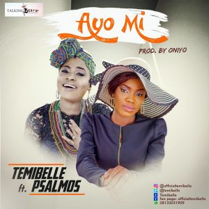 Music: Ayo Mi Ft. Psalmos - TemiBelle
