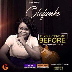 if you know me before - olufunke