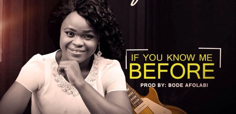 #Music : If You Know Me Before – Olufunke (@olufunkeechefu) || Cc @Da_Princenani @princenedum54