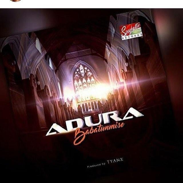 #Music : Adura - Babatunmise (@iambabatunmise) || Cc @pricherman116