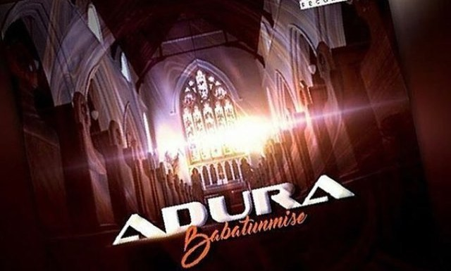 #Music : Adura – Babatunmise (@iambabatunmise) || Cc @pricherman116