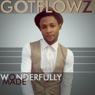 WONDERFULLY MADE - GOTFLOWZ