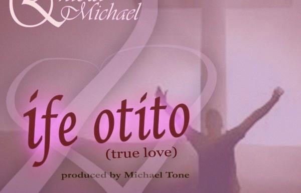 "#Music: ""Ife Otito"" – Eniola Michael @michaelseniola || Cc @Amenradio1"