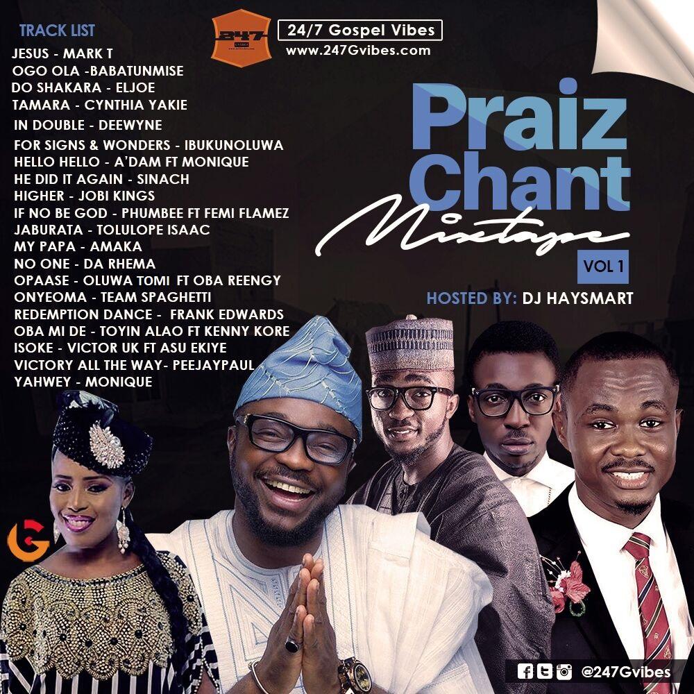 #Mixtape : Praise Chant Mix Vol 1 (@247Gvibes) #PraiseChantVol1