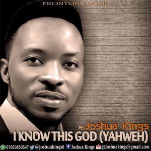 joshua kings - i know this God