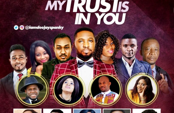 #Mixtape : My Trust Is In You (Praise & Worship Mixtape) – DJ Spanky [@iamdeejayspanky, @kelvocal @iamfreshboii]