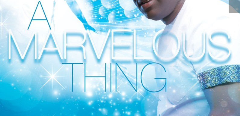 #Music : A Marvelous Thing – Sammie Okposo (@SammieOkposo)