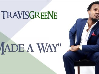 made a way video by travis greene