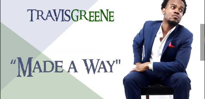 #Video: Made A Way – Travis Greene (@TravisGreeneTV)