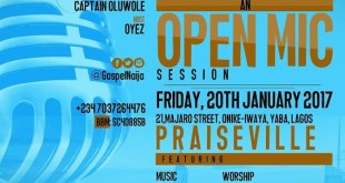GospelNaija presents #TheExhibition - An Open Mic Session at PraiseVille This Friday 20th of January 2017