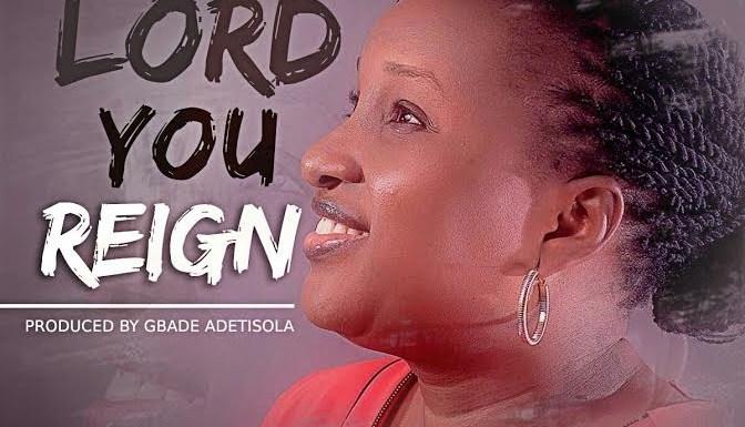 #Music : Lord You Reign – Bukky Adediran (@adediran_bukky) || Cc @gospellyricsng  @KlinmixMusic