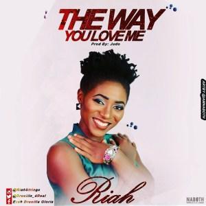 the way you love me - riah