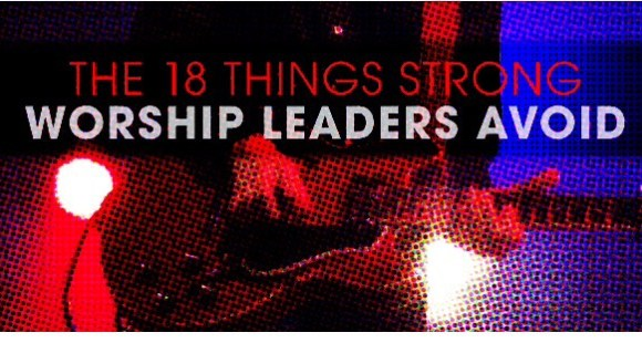 18 Things Strong Worship Leaders Do – Mark Cole