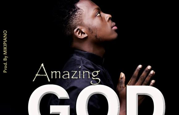 Amazing God – Dannie Chris (@DannieChris2) || Cc @praisejamzblog