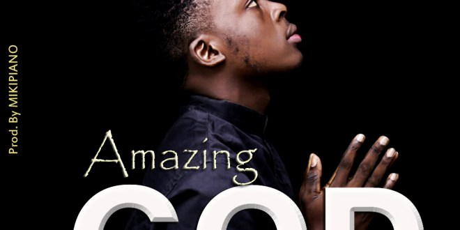 amazing god - dannie chris