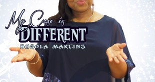 Busola Martins - My case is Different