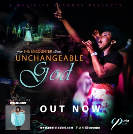 Purist Ogboi Releases 4th Single ''Unchangeable God'' off the Encounter Album