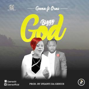 Biggy God - geena ft osas