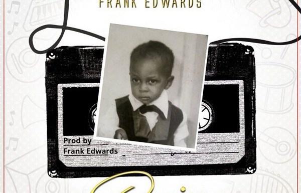Audio : Praise – Frank Edwards @frankrichboy