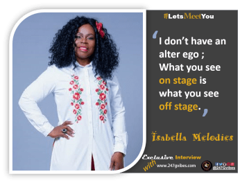 #LetsMeetYou - 247gvibes Exclusive interview with isabella melodies