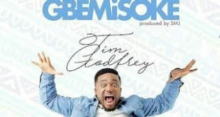 GBEMISOKE - TIM GODFREY FT IBK 247gvibes