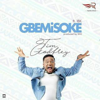 Audio : Gbemisoke – Tim Godfrey ft ibk (@timgodfreyworld @ibk_singz)