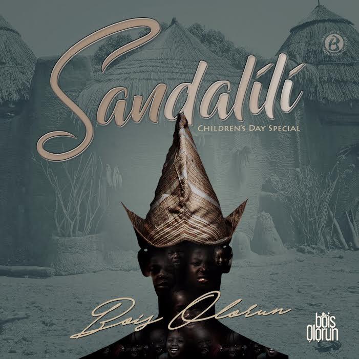 Audio : Sandalili - Boiz Olorun @boizolorun